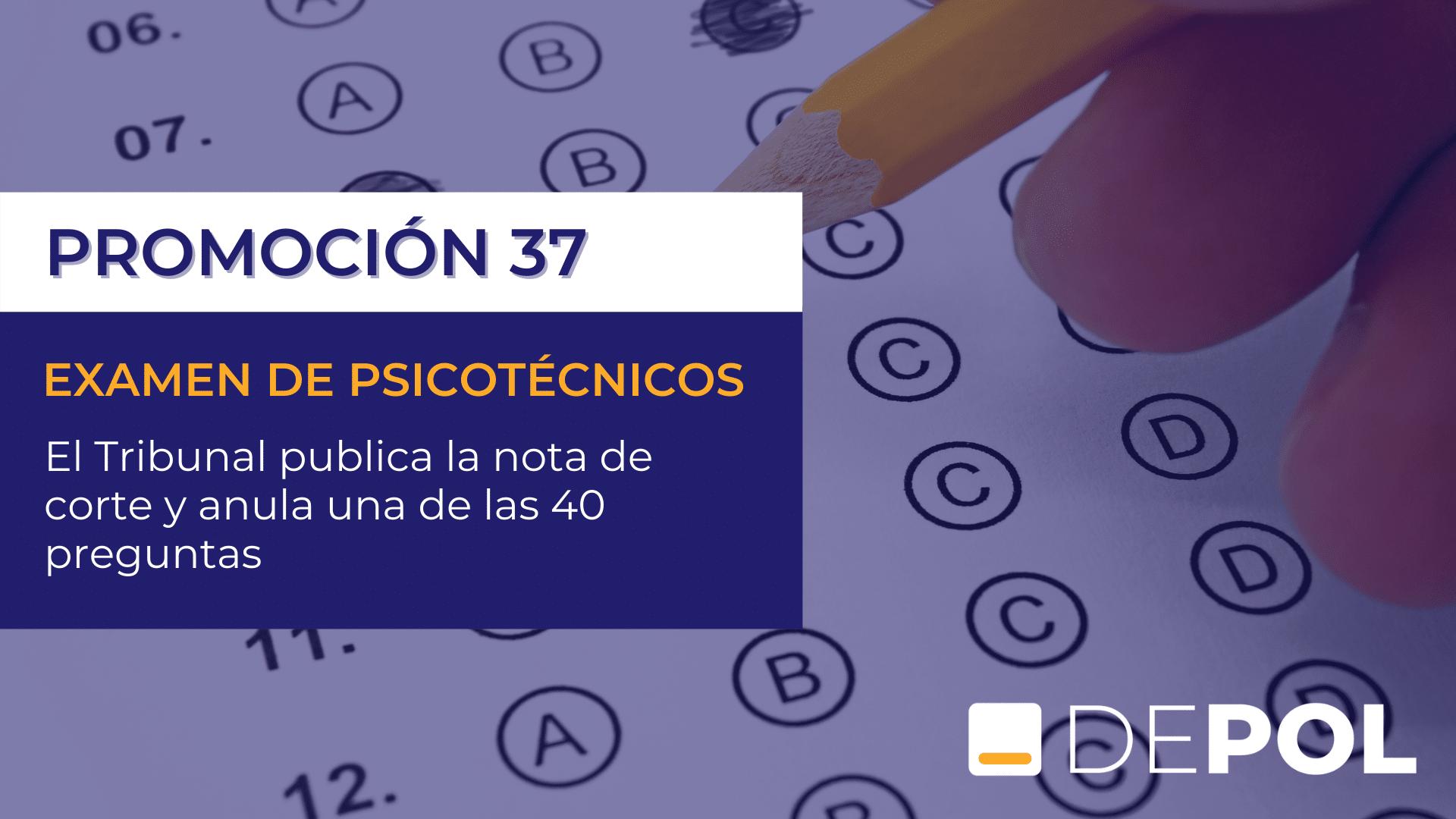 PUBLICADA LA NOTA DE CORTE DE PSICOTÉNICOS DE LA PROMOCIÓN 37